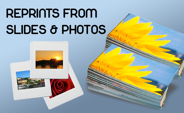 Reprints from Slides and Photos